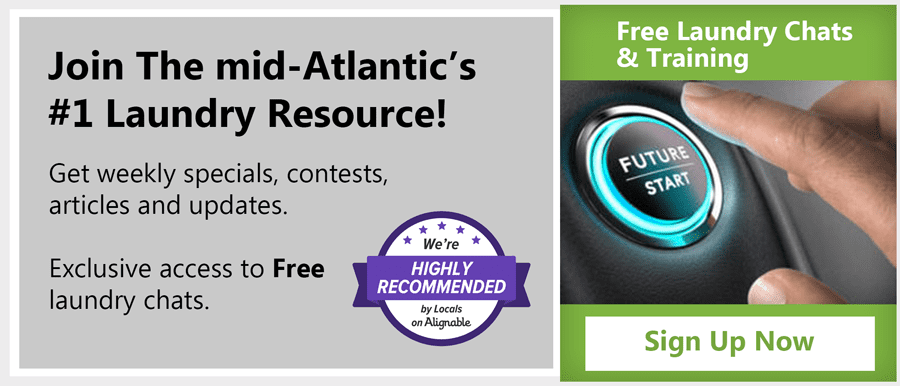 Join the mid-Atlantic's #1 laundry resource! Get weekly specials, contests, articles and updates. Exclusive access to Free laundry chats and training. Sign Up Now